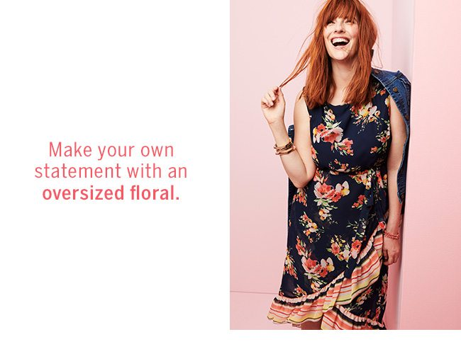 Make your own statement with an oversized floral.