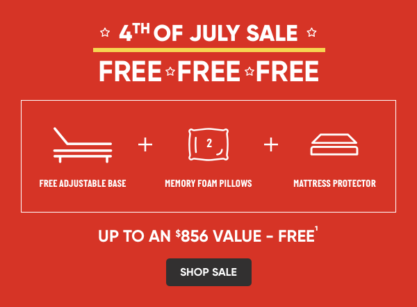 4th of July Sale. Free Adjustable Base. Free Memory Foam Pillows. Free Mattress Protector.