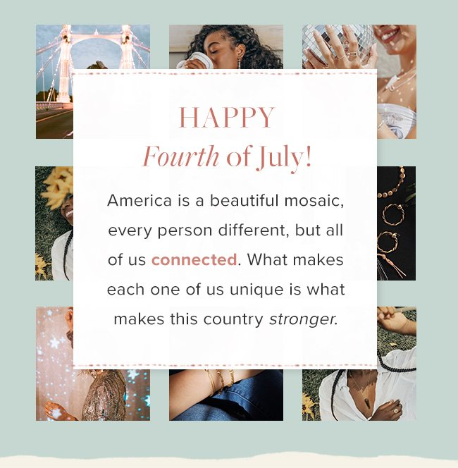 Happy Fourth of July - Celebrate what unites us all