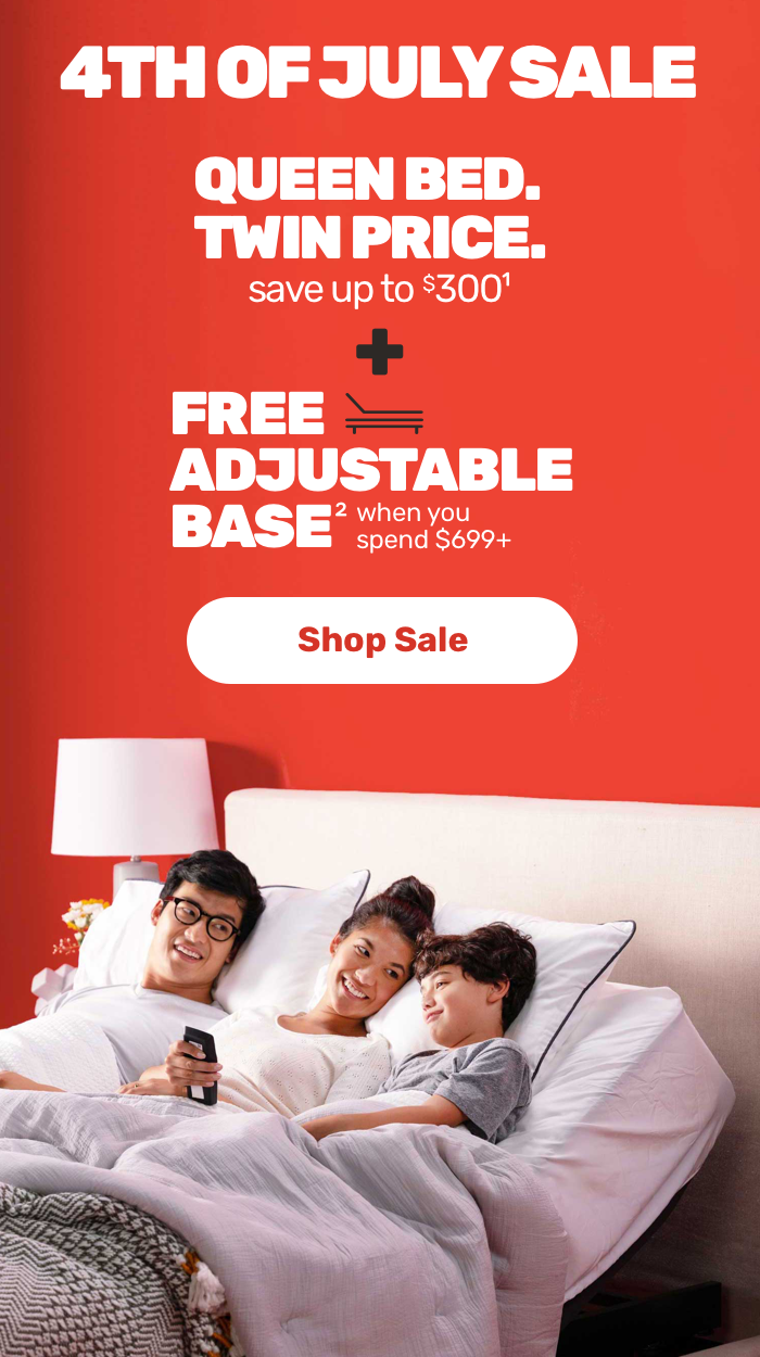 4th Of july sale Queen Bed Twin Price save upto $300 + Free Adjustable base when you spend $699 Shop Sale