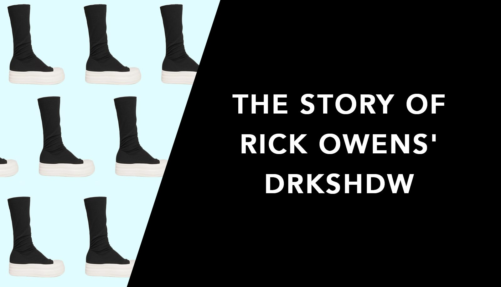 The Story of Rick Owens' DRKSHDW