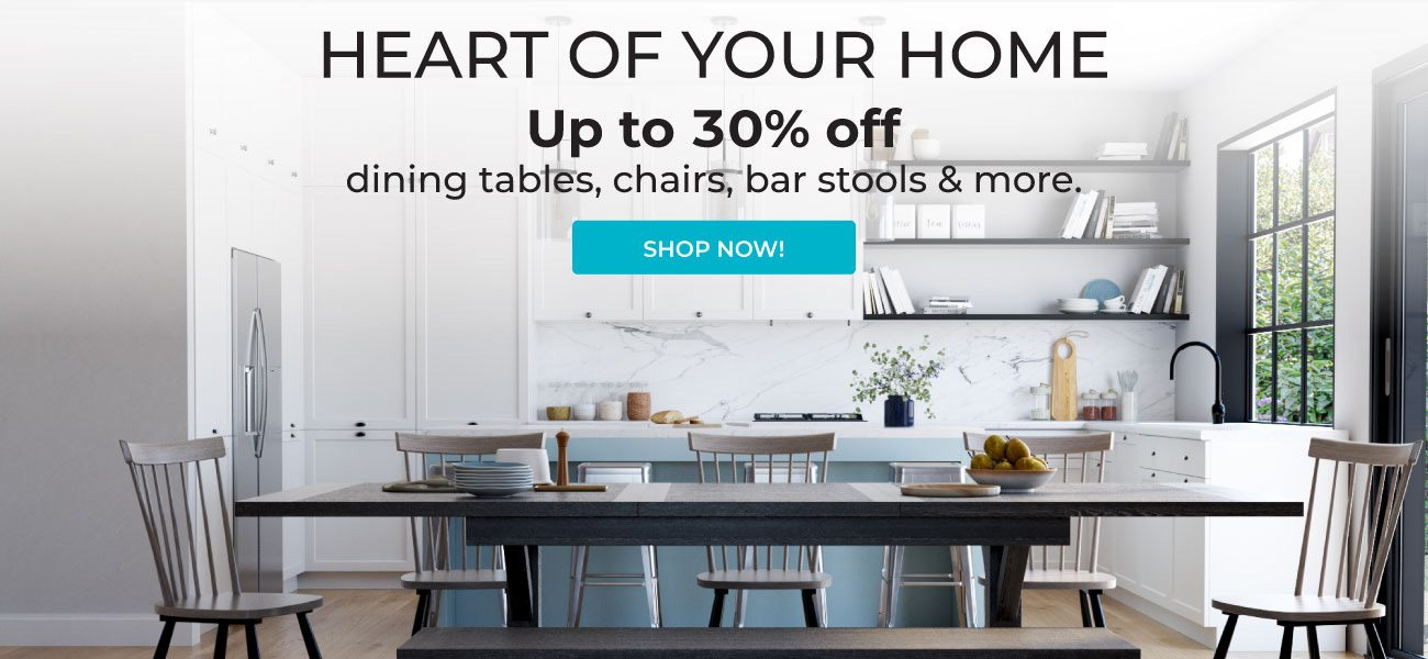 Heart Of Your Home | Up to 30% Off | Shop Now