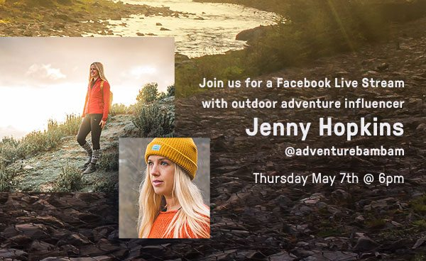 Join us for a Facebook Live Stream with outdoor influencer Jenny Hopkins - Find out more