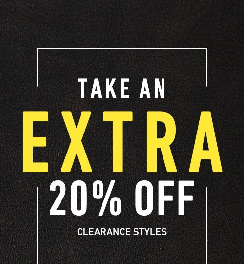 Take An Extra 20% Off Clearance Styles
