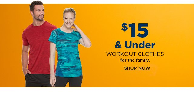 $15 and under workout clothes for the family. shop now.