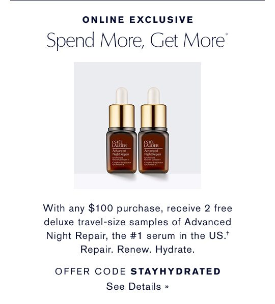 ONLINE EXCLUSIVE | Spend More, Get More*
