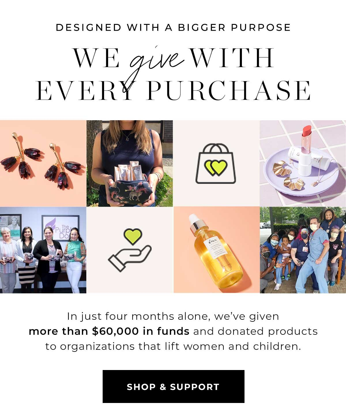 We give with every purchase. Shop & support.