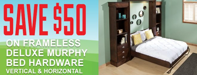 Save $50 on frameless deluxe murphy bed hardware, vertical & horizontal