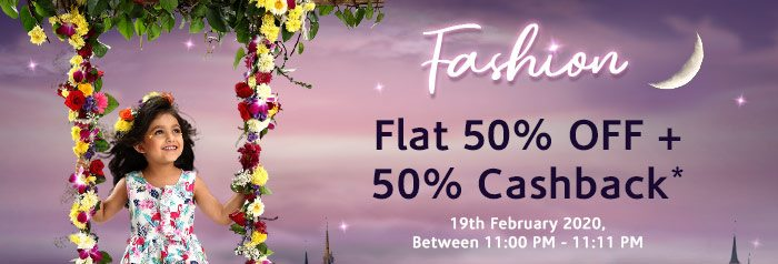 FASHION Flat 50% OFF & 50% Cashback*