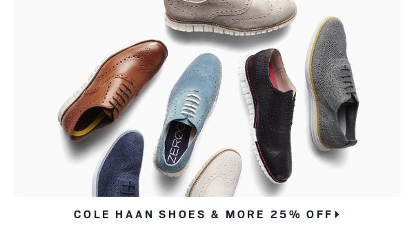 Cole Haan Shoes & More 25% Off >