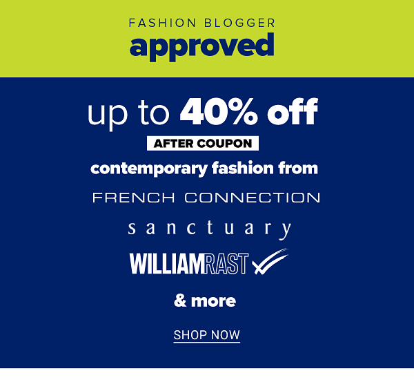 Fashion Blogger Approved - Up to 50% off contemporary fashion from French Connection, Sanctuary, William & more after coupon. Shop Now.
