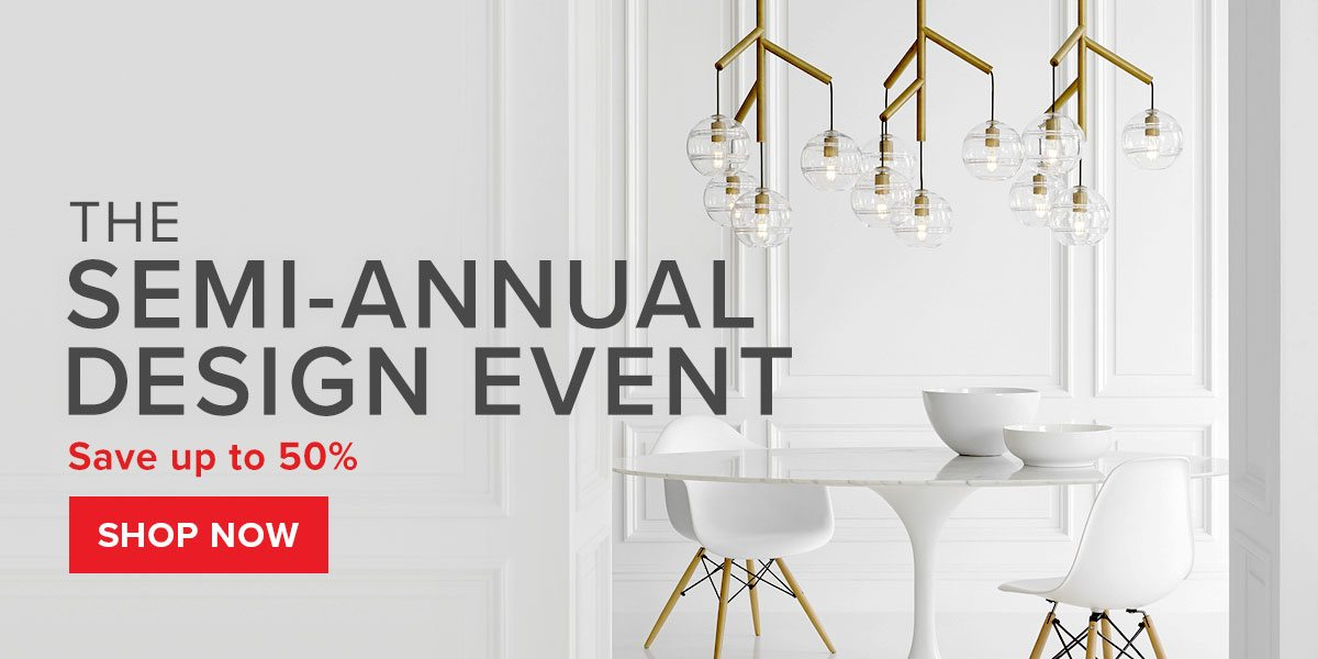The Semi-Annual Design Event. Save up to 50%.