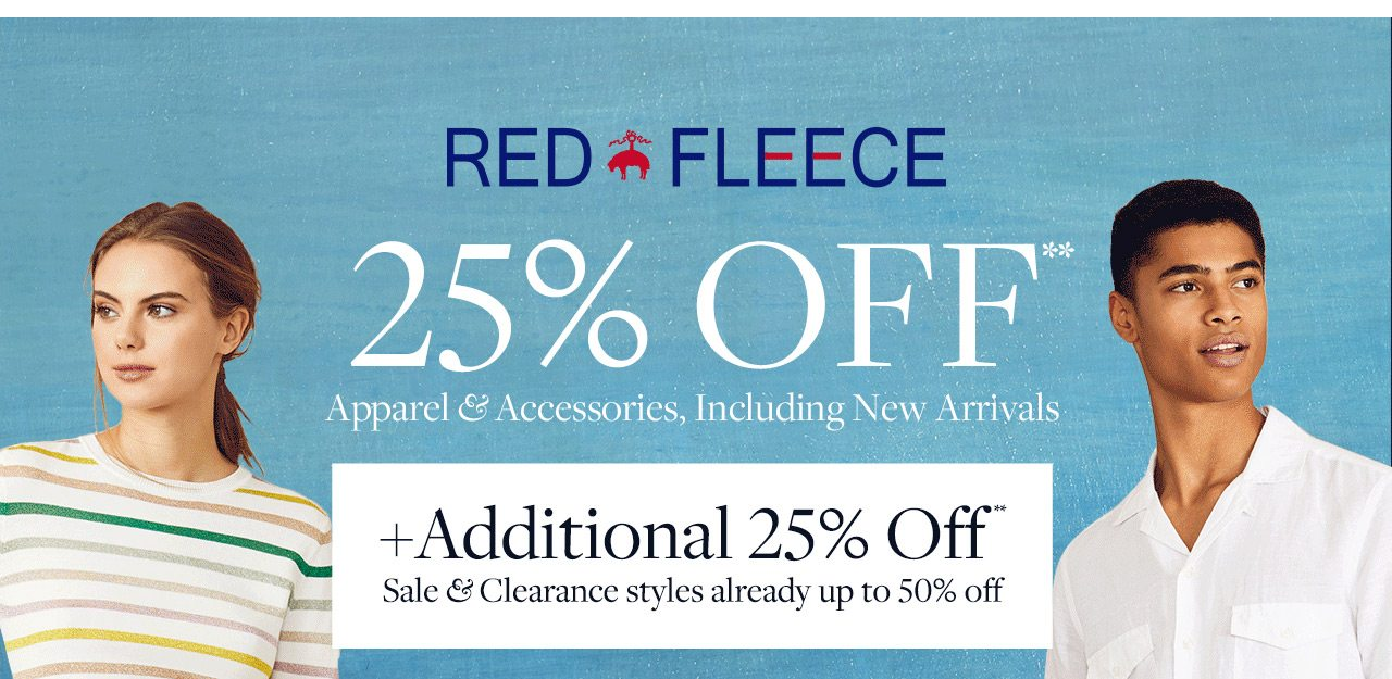 Red Fleece 25% Off Apparel and Accessories, Including New Arrivals +Additional 25% Off Sale and Clearance styles already up to 50% off