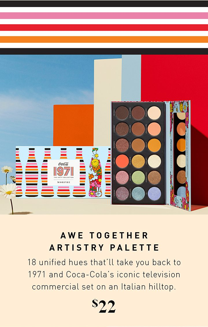 AWE TOGETHER ARTISTRY PALETTE 18 unified hues that'll take you back to 1971 and Coca-Cola's iconic television commercial set on an Italian hilltop. $22