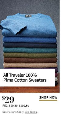 $29 All Traveler 100% Pima Cotton Sweaters