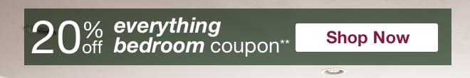 20% off Everything Bedroom Coupon**