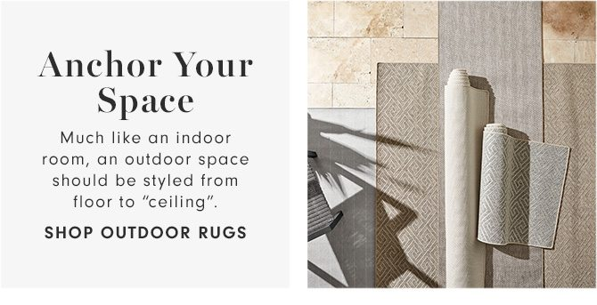 """Anchor Your Space - Much like an indoor room, an outdoor space should be styled from floor to """"ceiling"""". - SHOP OUTDOOR RUGS"""