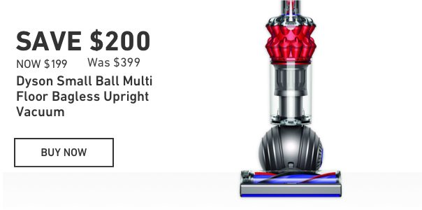 Save $200 on a Dyson Small Ball Multi Floor Bagless Upright Vacuum. $199 Was $399.