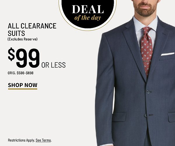 Deal of the Day - $99 or less All Clearance Suits (excludes Reserve) - Shop Now