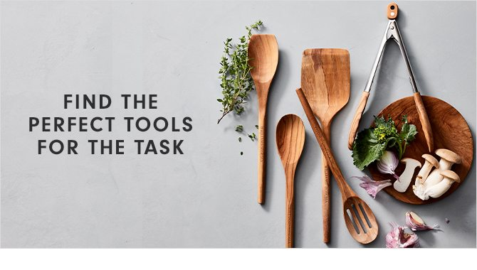FIND THE PERFECT TOOLS FOR THE TASK