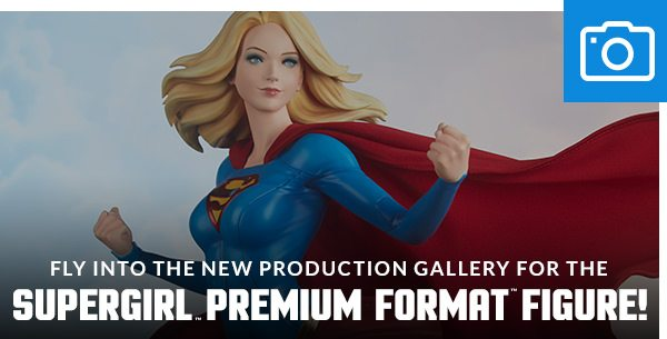 Fly into the New Production Gallery for the Supergirl Premium Format™ Figure!