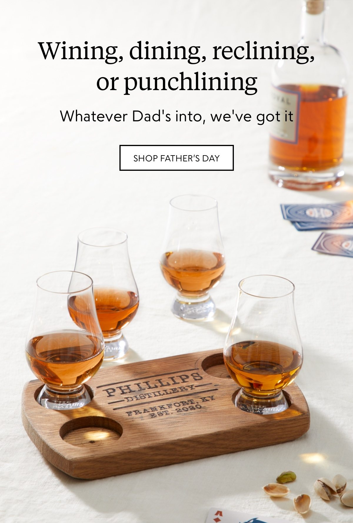 Wining, dining, reclining, or punchlining--whatever Dad's into, we've got it. Shop Father's Day