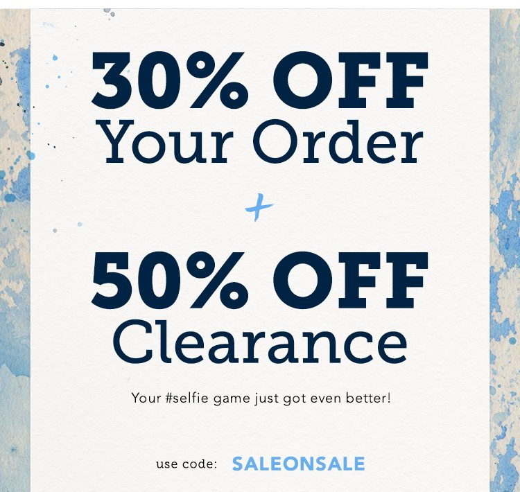30% Off Your Order + 50% Off Clearance