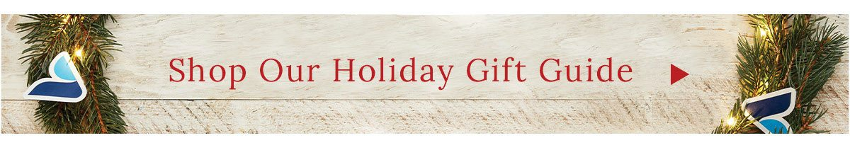 Shop Our Holiday Gift Guide >
