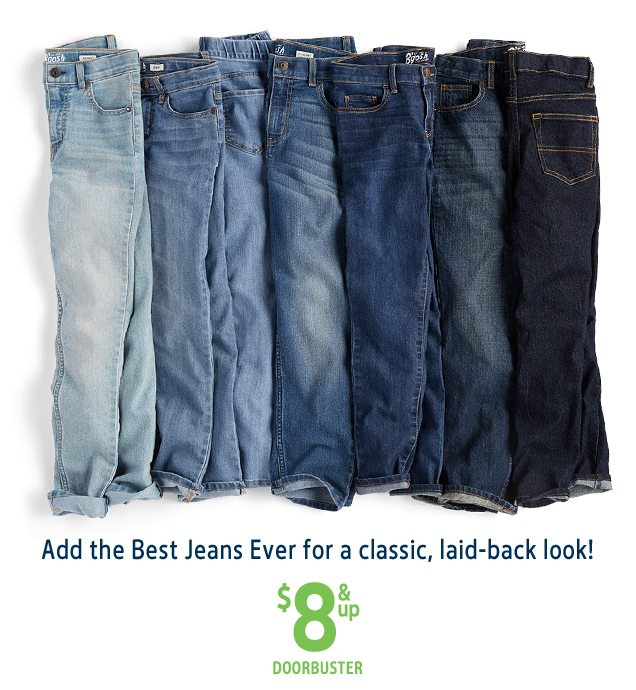 Add the Best Jeans Ever for a classic, laid-back look! | $8 & up DOORBUSTER