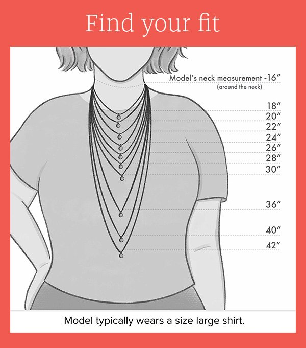 Find your fit - 16, 18, 20, 22, 24, 26, 28, 30, 36, 40, 42 inches