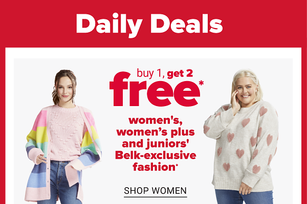 Daily Deals - Buy 1, Get 2 free women's, women's plus and juniors' Belk-exclusive fashion. Shop Women.