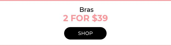 Select Bras 2 for $39 - Turn on your images