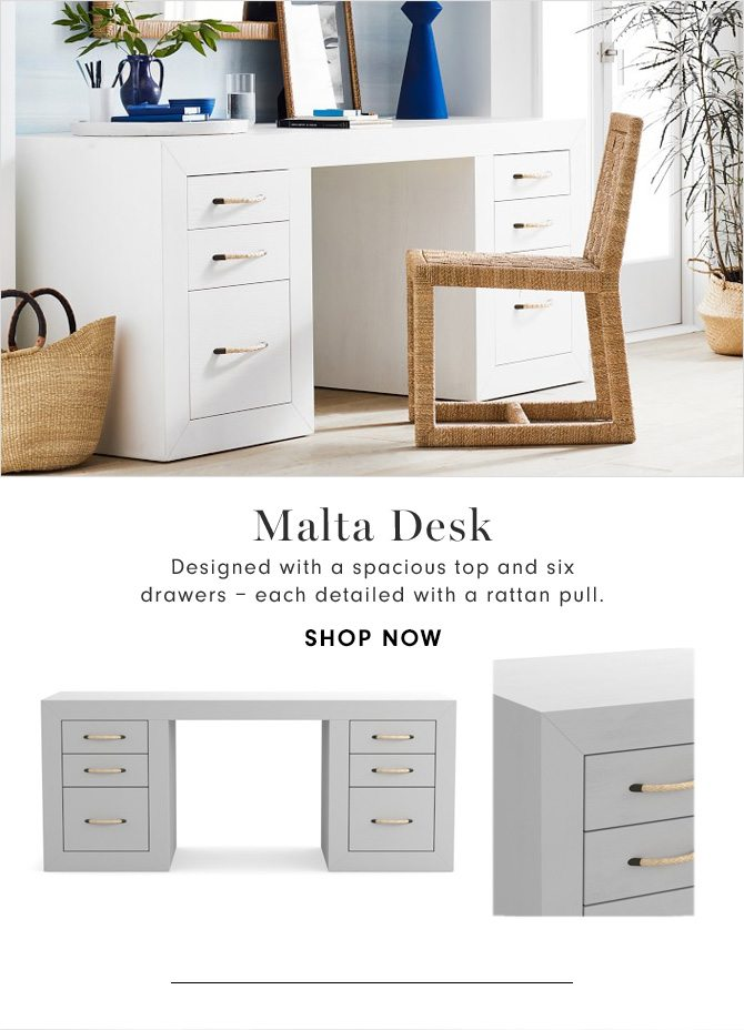 Malta Desk - Designed with a spacious top and six drawers – each detailed with a rattan pull. - SHOP NOW