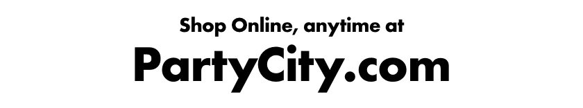 Or shop online, anytime at PartyCity.com