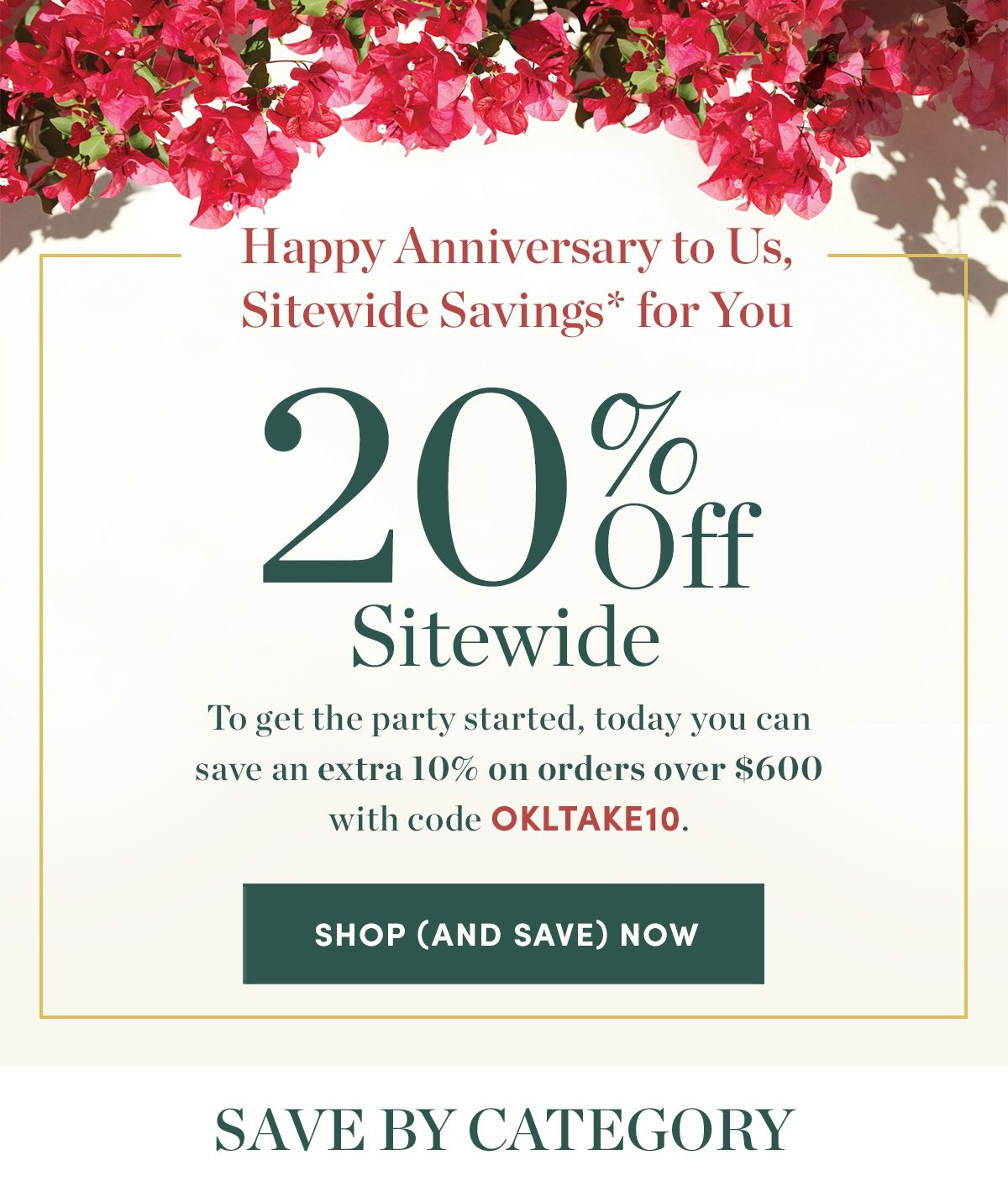 20 percent off site wide - To get the party started, today you can save an extra 10% on orders over $600 with code OKLTAKE10