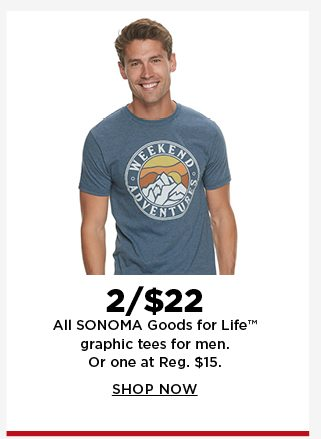 2 for $22 sonoma goods for life graphic tees for men. reg. $15 each. shop now.