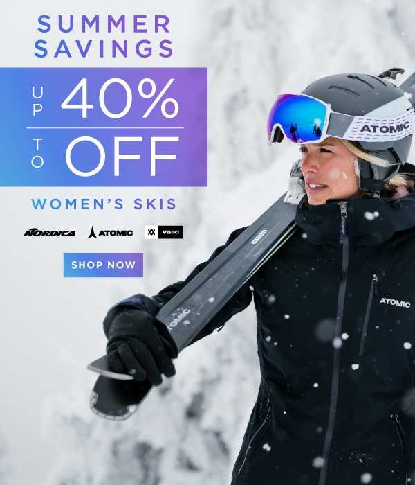 UP TO 40% OFF WOMEN'S SKIS