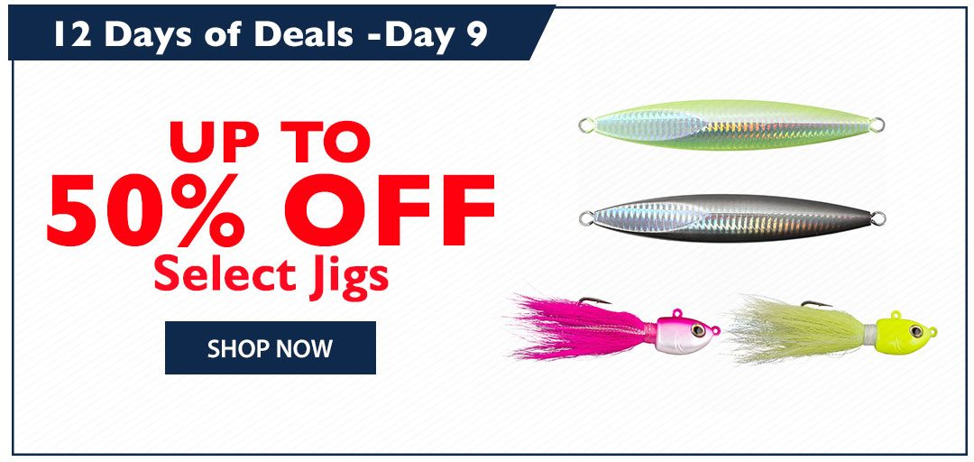 Up to 50% OFF Select Jigs