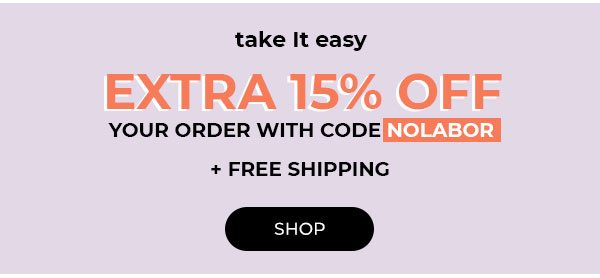 Extra 15% Off With Code NOLABOR + Free Shipping - Turn on your images