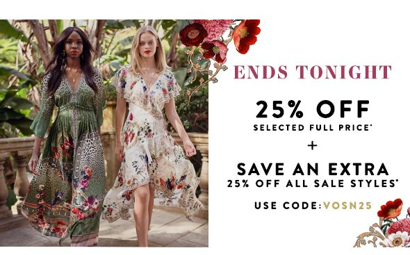 ENDS TONIGHT | 25% Off Selected Full Price* + Save An Extra 25% Off All Sale Styles* Use Code: VOSN25