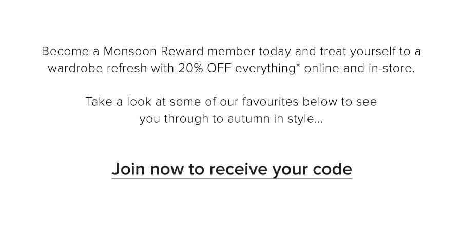 Become a Monsoon Reward member today and treat yourself to a wardrobe refresh with 20% OFF everything* online and in-store. Take a look at some of our favourites below to see you throgh to autumn in style..