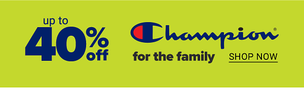 Up to 40% off Champion for the family. Shop Now.