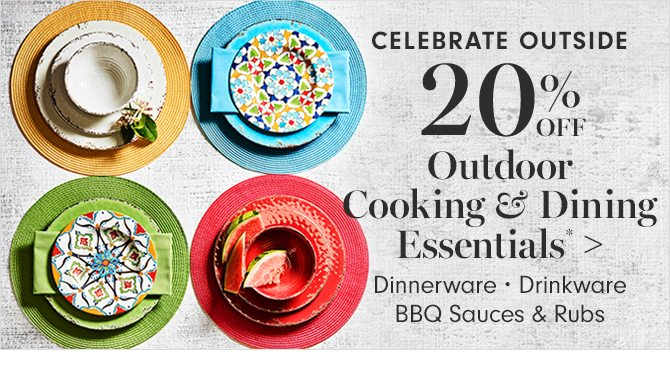 CELEBRATE OUTSIDE - 20% OFF Outdoor Cooking & Dining Essentials*