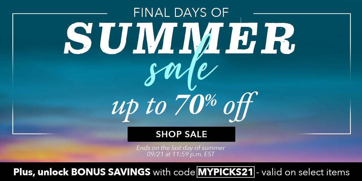 Final days of SUMMER sale. Up to 70% off!   SHOP SALE