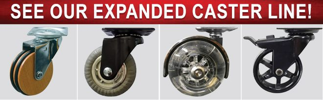 See Our Expanded Caster Line!