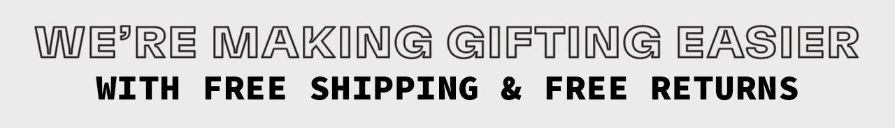FREE SHIPPING AND FREE RETURNS
