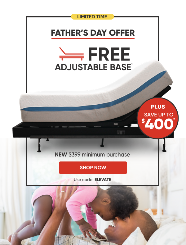 Father's Day Offer. Free adjustable base.