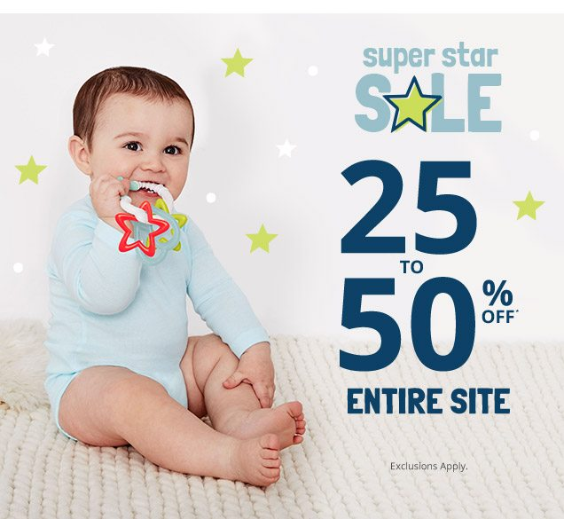 super star SALE | 25 TO 50% OFF* ENTIRE SITE | Exclusions Apply.
