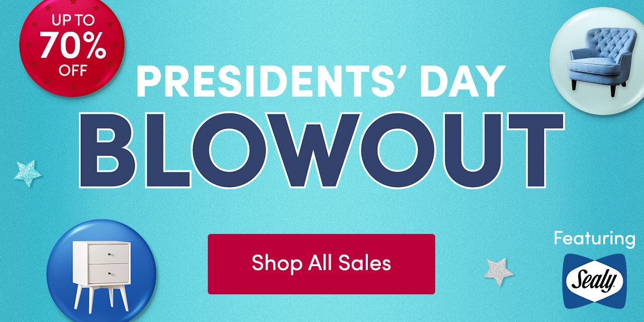 Presidents' Day Blowout
