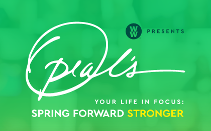 YOUR LIFE IN FOCUS: | SPRING FORWARD STRONGER